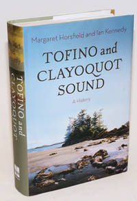 Tofino and Clayoquot Sound; A History