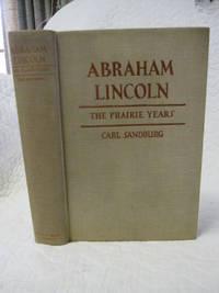 Abraham Lincoln the Prairie Years