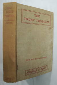The Trust Problem, by Jenks Jeremiah Whipple 1901 McClure Phillips