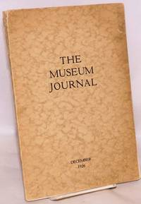 The museum journal December 1926. Published quarterly
