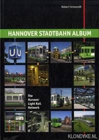 Hannover Stadtbahn Album / The Hanover Light Rail Network