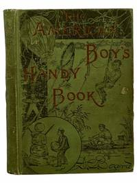 image of The American Boy's Handy Book: What To Do and How To Do It