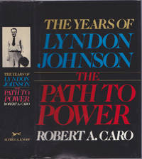The Years of Lyndon Johnson: Vol. 1, The Path to Power