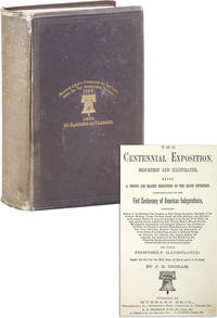The Centennial Exposition, Described and Illustrated by  J. S INGRAM - First Edition - 1876 - from Lorne Bair Rare Books (SKU: 47456)