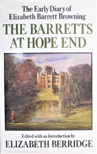 The Barretts at Hope End. the Early Diary of Elizabeth Barrett Browning