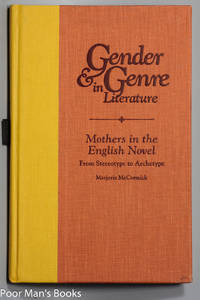 image of MOTHERS IN THE ENGLISH NOVEL: FROM STEREOTYPE TO ARCHETYPE (GENDER & GENRE  IN LITERATURE... [ARC]