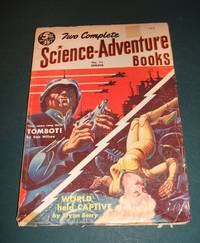 """TWO COMPLETE SCIENCE-ADVENTURE BOOKS VOL. 1 NO. 11 SPRING (JAN.-MAR.) 1954  [""""TOMBOT!"""" + """"WORLD HELD CAPTIVE""""]"""