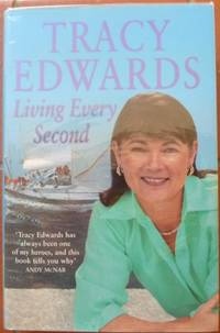 image of Living Every Second: The Autobiography of the Whitbread Round-the-world Champion (Signed)