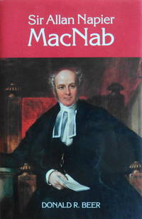 Sir Allan Napier MacNab by  Donald R Beer - Hardcover - 1984 - from School Haus Books and Biblio.com