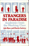 image of Strangers in Paradise: Academics From the Working Class