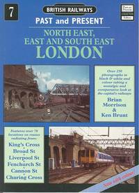 North East, East and South East London [British Railways Past and Present Series 7]