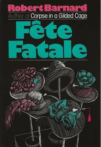 FETE FATALE by  Robert BARNARD - Signed First Edition - 1985 - from SCENE OF THE CRIME ® (SKU: 002257)