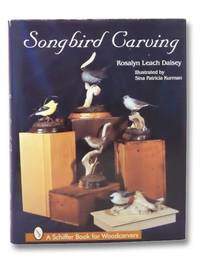 Songbird Carving (A Schiffer Book for Woodcarvers)