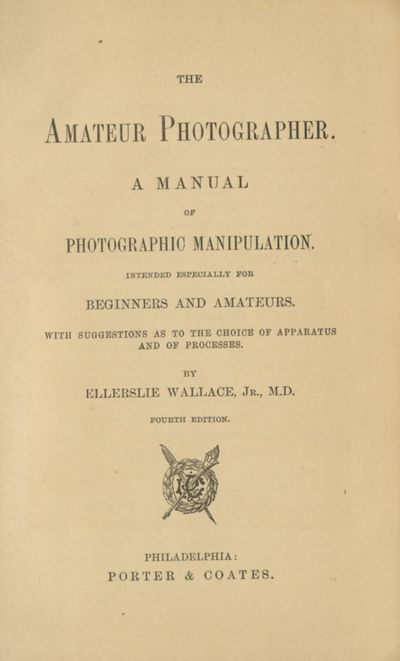 Philadelphia: Porter & Coates, 1890. Fourth ed. Small 8vo., 230 pp., frontispiece, illustrations in ...