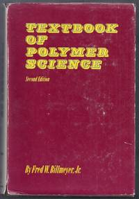 Textbook of Polymer Science. Second Edition by  Jr  Fred W. - Hardcover - from Gail's Books (SKU: DP232)