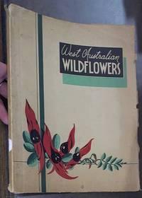 West Australian Wildflowers by Gardner, C. A. (Government Botanist) - 1951