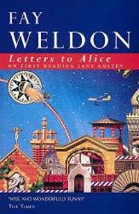 Letters to Alice by Fay Weldon - Paperback - 1993-04-05 - from Books Express and Biblio.com