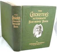 The Cricketer's Autograph Birthday Book by T Broadbent Trowsdale - First Edition - 1906 - from Books Bought and Sold and Biblio.com