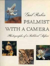 Psalmist with a Camera: Photographs of a Biblical Safari by Rubin, Gail - 1979