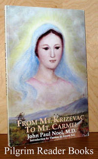 From Mt. Krizevac to Mt. Carmel: A Medjugorje Pilgrim's Conversion.