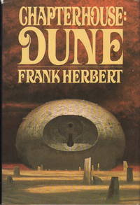 CHAPTERHOUSE: DUNE. by  Frank Herbert - First Edition - (1985.) - from Bookfever.com, IOBA and Biblio.com