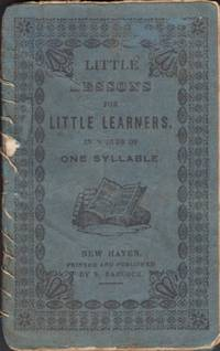 Little Lessons for Little Learners In Words of One Syllable