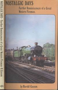 Nostalgic Days : Further Reminiscences of a Great Western Fireman