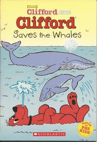 Clifford Big Red Chapter Book; Clifford Saves the Whales