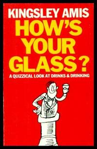 HOW'S YOUR GLASS? - A Quizzical Look at Drinks and Drinking