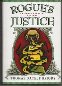 ROGUE'S JUSTICE:  A Michael Carolina Mystery