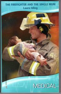 image of The Firefighter And The Single Mum (Harlequin Medical Romance, 353)