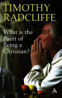What is the Point of Being a Christian? by Timothy Radcliffe - Paperback - from World of Books Ltd and Biblio.com