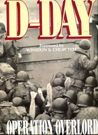 D-Day: Operation Overlord From Its Planning to the Liberation of Paris