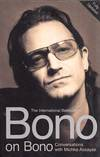 Bono on Bono Conversations with Michka Assayas
