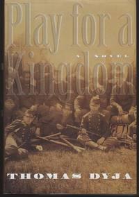 PLAY FOR A KINGDOM A Novel