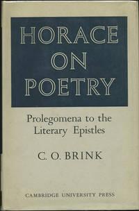 Horace on Poetry: Prolegomena to the Literary Epistles