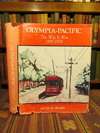 Olympia Pacific the Way it Was, 1895-1970.  (SIGNED)