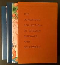 The Longridge Collection of English Slipware and Delftware (In 2 Vols. and Slipcase)