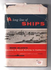 A Long Line of Ships Mare Island's Century of Naval Activity in California.