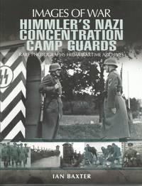 image of Himmler's Nazi Concentration Camp Guards (Images of War)