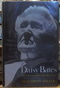 image of Daisy Bates: ' The Great White Queen of the Never Never'