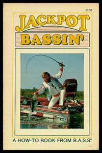 JACKPOT BASSIN' - A Guide to Year Round Bass Fishing Success