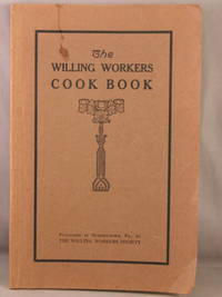 The Willing Workers; Cook Book.