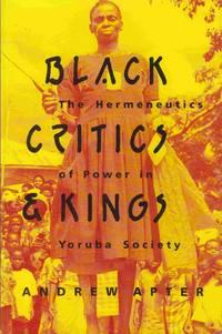 Black Critics and Kings:  The Hermeneutics of Power in Yoruba Society