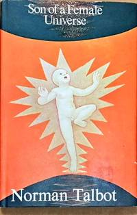 Son of a Female Universe by  Norman Talbot - Hardcover - from Dial a Book (SKU: 64408)