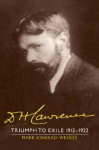 D. H. Lawrence: Triumph to Exile 1912-1922: The Cambridge Biography of D. H. Lawrence (The...