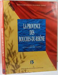 La Provence des Bouches-du-Rho?ne (French Edition)