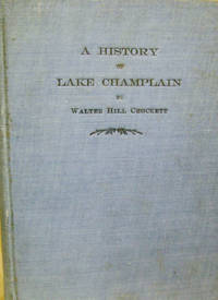 A History of Lake Champlain:  The Record of Three Centuries, 1609-1909