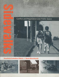 Sidewalks: Conflict and Negotiation Over Public Space; Urban and Industrial Environments by  Anastasia; Renia Ehrenfeucht Loukaitou-Sideris - First printing - 2009 - from Common Crow Books (SKU: 0087572)