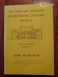 The Open-Air Churches of Sixteenth-Century Mexico